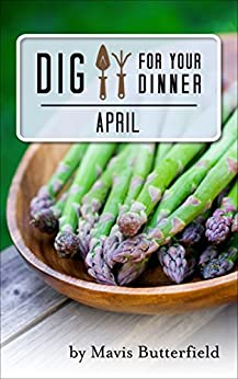 Dig for Your Dinner in April by [Mavis Butterfield]