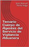 Temario Cuerpo de Agentes del Servicio de Vigilancia Aduanera