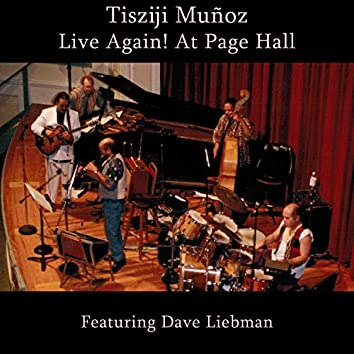 Tisziji Muñoz Live Again! At Page Hall