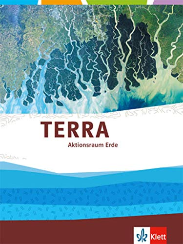 TERRA Aktionsraum Erde. Landschafts- und Nutzungszonen im Wandel: Themenband Klasse 10-13