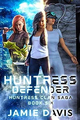 Huntress Defender (Huntress Clan Saga Book 6)
