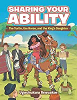 Sharing Your Ability: The Turtle, the Horse, and the King's Daughter