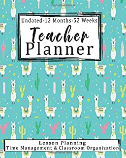 Teacher Planner Undated 12 Months 52 Weeks: Llama and Cactus on Green Undated Teacher Planner And Record Book | Academic Year Lesson Plan Time ... | Perfect Teacher Appreciation Gift