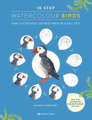 10 Step Watercolour: Birds: Paint 25 exquisitely detailed birds in 10 easy steps (English Edition)