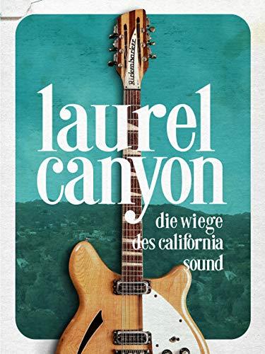 Laurel Canyon – die Wiege des California Sound