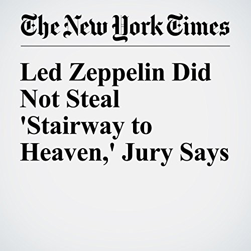 Led Zeppelin Did Not Steal 'Stairway to Heaven,' Jury Says audiobook cover art