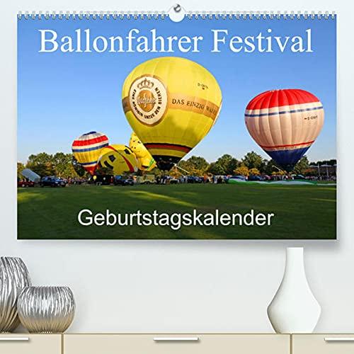 Ballonfahrer Festival Geburtstagskalender (Premium, hochwertiger DIN A2 Wandkalender 2022, Kunstdruck in Hochglanz): Dieser Kalender zeigt ... zum Start! (Geburtstagskalender, 14 Seiten )