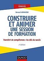 Construire et animer une session de formation - 2e éd. de Bernard Lamailloux