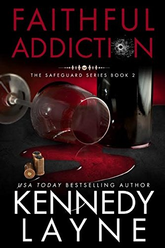 Download Faithful Addiction: The Safeguard Series, Book Two 1943420157