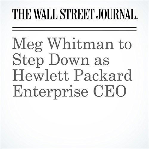 Meg Whitman to Step Down as Hewlett Packard Enterprise CEO copertina