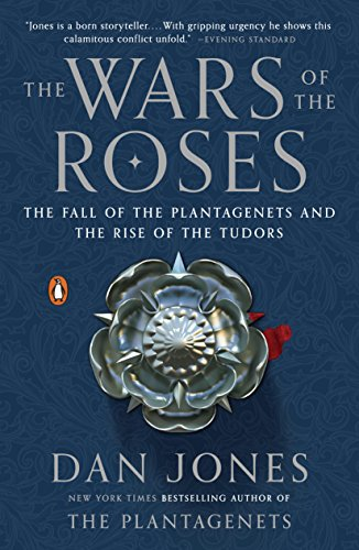 The Wars of the Roses: The Fall of the Plantagenets and the Rise of the Tudors by [Dan Jones]