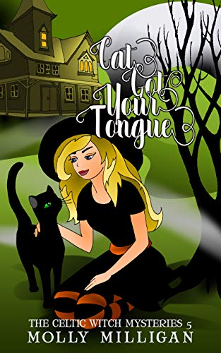 Cat Got Your Tongue (The Celtic Witch Mysteries Book 5) (English Edition)
