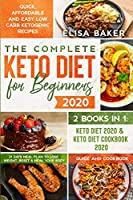 The Complete Keto Diet for Beginners #2020: Quick, Affordable and Easy Low Carb Ketogenic Recipes - 21 Days Meal Plan to Lose Weight, Reset & Heal your Body - Guide and Cookbook - 2 Books in 1