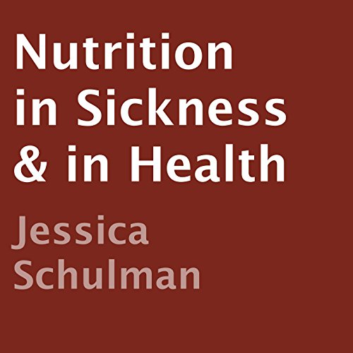 Nutrition in Sickness & in Health audiobook cover art