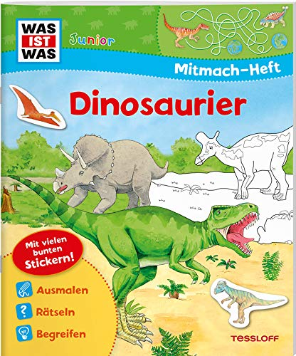 WAS IST WAS Junior Mitmach-Heft Dinosaurier: Spiele, Rätsel, Sticker (WAS IST WAS Junior Mitmach-Hefte)