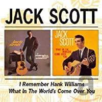 I Remember Hank Williams / What In The World's Come Over You