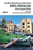 Hotel Penicillina: Storia di una grande fabbrica diventata rifugio per invisibili (Italian Edition)
