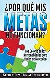 ¿Por Qué Mis Metas No Funcionan?: Los Colores de las Personalidades para Redes de Mercadeo (Spanish Edition)