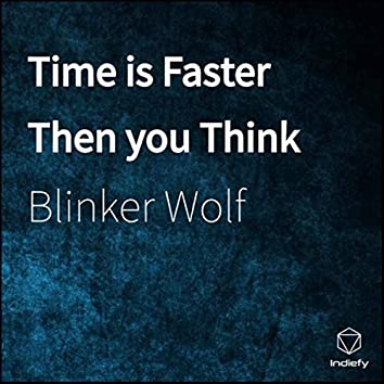 Time is Faster Then you Think