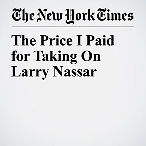 The Price I Paid for Taking On Larry Nassar copertina