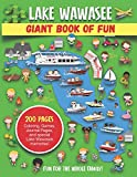 Lake Wawasee Giant Book of Fun: Coloring, Games, Journal Pages, and special Lake Wawasee Memories!