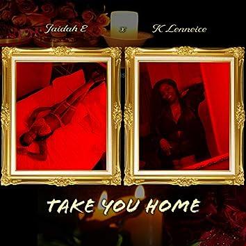 Take You Home (feat. Jaidah E)