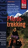 Reise Know-How Praxis: Pferdetrekking: Pferdetrekking-Paradiese weltweit entdecken - Klaus Werner