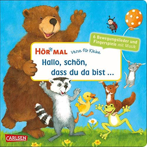 Hör mal (Soundbuch): Verse für Kleine: Hallo, schön, dass du da bist ...: Zum Hören, Schauen und Mitmachen ab 18 Monaten. Beliebte Bewegungslieder und Fingerspiele mit Musik und Spielanleitungen