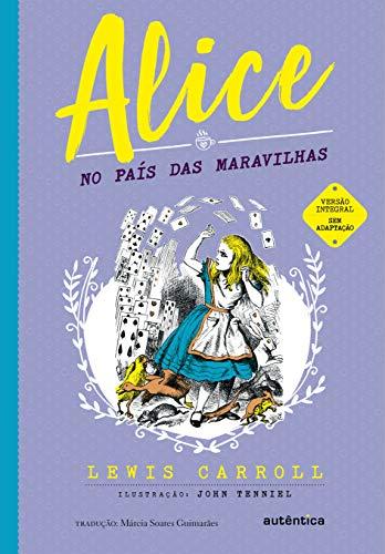 Alice no País das Maravilhas - (Texto integral - Clássicos Autêntica)