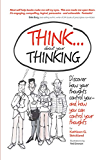 Think About Your Thinking: Discover how your thoughts control you - and how you can control your thoughts