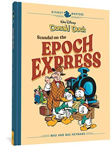 Disney Masters Vol. 10: Mau & Bas Heymans: Walt Disney's Donald Duck: Scandal of the Epoch Express