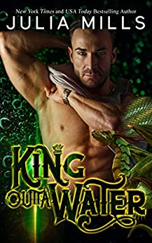 King Outta Water (Dragon Guard Book 40) by [Julia Mills]