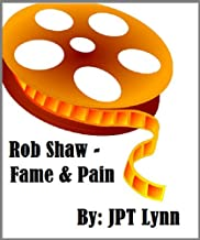 Rob Shaw, Fame & Pain
