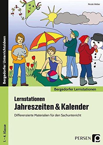 Lernstationen Jahreszeiten & Kalender: Differenzierte Materialien für den Sachunterricht (1. bis 4. Klasse) (Bergedorfer Lernstationen - GS)