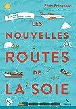 Les nouvelles routes de la soie - L'émergence d'un nouveau monde - Format Kindle - 9782512010234 - 12,99 €
