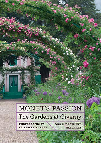 Monet'S Passion the Gardens at Giverny 2021 Engagement Calendar