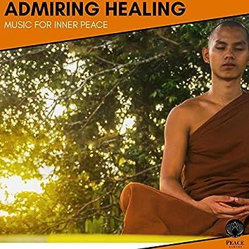 Admiring Healing - Music For Inner Peace
