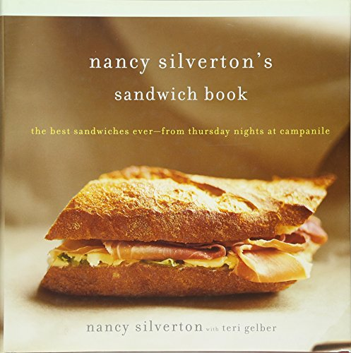 Nancy Silverton's Sandwich Book: The Best Sandwiches Ever--from...