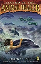 [Dolphin Song] (By: Lauren St John) [published: February, 2009]