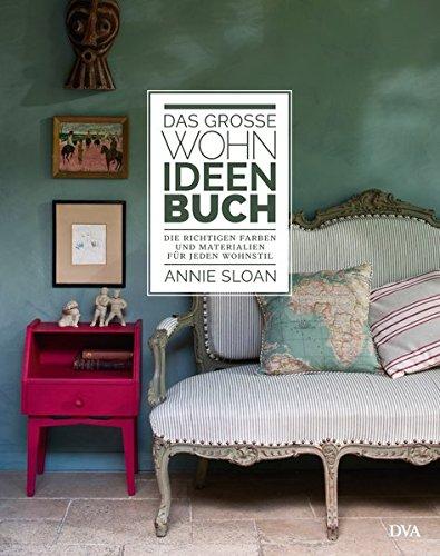 Das große Wohn-Ideen-Buch: Die richtigen Farben und Materialien für jeden Wohnstil*