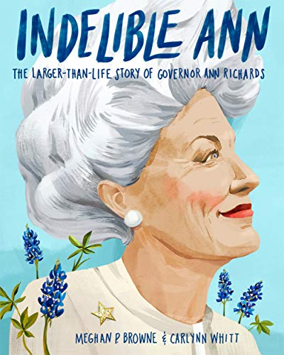Image of Indelible Ann: The Larger-Than-Life Story of Governor Ann Richards