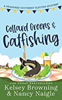 Collard Greens and Catfishing: A Funny Culinary Cozy Mystery (Seasoned Southern Sleuths Cozy Mystery)