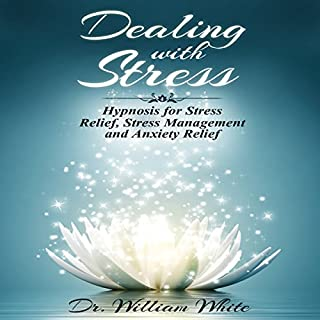 Dealing with Stress: Hypnosis for Stress Relief, Stress Management and Anxiety Relief cover art