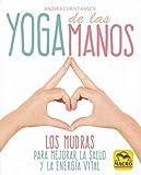 Yoga de las Manos. Los mudras para mejorar la salud y la energía vital: 14 x 17 cm
