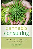 Cannabis Consulting: Helping Patients, Parents, and Practitioners Understand Medical Marijuana