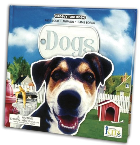 Dogs: Fact Book, Animals, Game Board [With Tube of Toy Dogs and Gameboard] (Groovy Tubes)