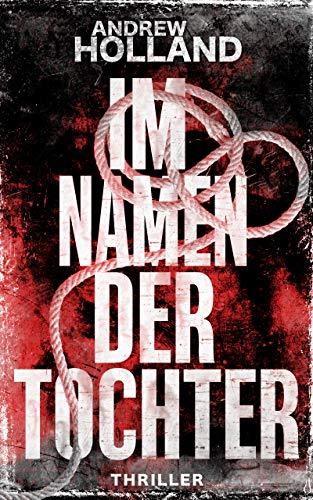 Im Namen der Tochter: Thriller (Howard Caspar Reihe 4)