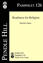 Readiness for Religion (Pendle Hill Pamphlets Book 126)