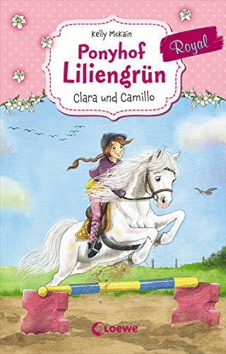 Ponyhof Liliengrün Royal 3 - Clara und Camillo: Pferdebuch für Mädchen ab 7 Jahre