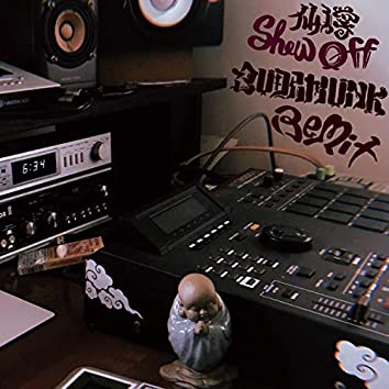 Show Off (BudaMunk Remix)